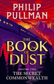 Book of Dust : Secret Commonwealth : Volume Two - Pullman, Philip