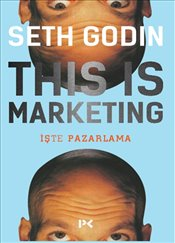 This is Marketing : İşte Pazarlama - Godin, Seth