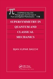 Supersymmetry In Quantum And Classical Mechanics - Bagchi, Bijan Kumar