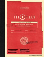 X-Files : The Official Archives: Cryptids, Biological Anomalies, and Parapsychic Phenomena - Terry, Paul