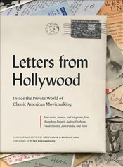 Letters From Hollywood : Inside The Private World of Classic American Moviemaking - Lang, Rocky