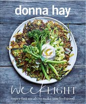 Week Light : Super-Fast Meals To Make You Feel Good - Hay, Donna