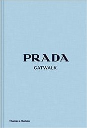 Prada Catwalk : The Complete Collections - Frankel, Susannah