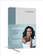 Becoming : A Guided Journal for Discovering Your Voice - Obama, Michelle