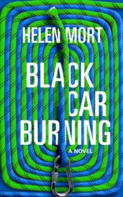 Black Car Burning - Mort, Helen