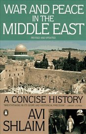 War and Peace in the Middle East - Shlaim, Avi