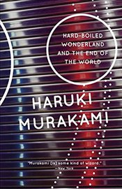 Hard-Boiled Wonderland and the End of the World - Murakami, Haruki