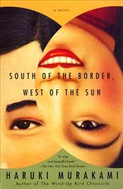 South of the Border, West of the Sun  - Murakami, Haruki