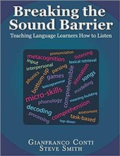 Breaking The Sound Barrier : Teaching Language Learners How To Listen - Smith, Steve
