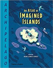 Archipelago : An Atlas of Imagined Islands -