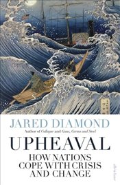 Upheaval : How Nations Cope with Crisis and Change - Diamond, Jared