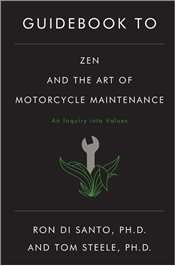 Guidebook to Zen and The Art of Motorcycle Maintenance - Di Santo, Ron