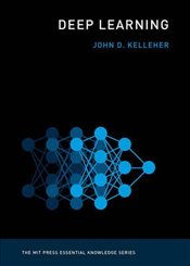 Deep Learning  - Kelleher, John D.