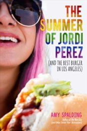 Summer of Jordi Perez : And the Best Burger in Los Angeles - Spalding, Amy