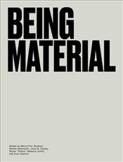 Being Material - Boucher, Marie Pier