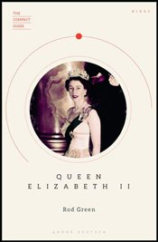 Queen Elizabeth II : The Compact Guide - Green, Rod