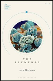 Elements : The Compact Guide - Challoner, Jack