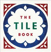 Tile Book : History, Pattern, Design -