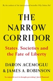 Narrow Corridor : States, Societies, and the Fate of Liberty - Acemoğlu, Daron