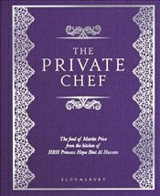 Private Chef : The Food of Martin Price from the Kitchen of HRH Princess Haya Bint Al Hussein - Price, Martin