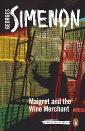 Maigret and the Wine Merchant : Inspector Maigret 71 - Simenon, Georges