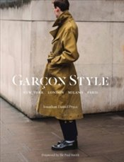 Garçon Style : New York, London, Milano, Paris - Pryce, Jonathan Daniel