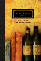 Wine Reads : A Literary Anthology of Wine Writing - McInerney, Jay