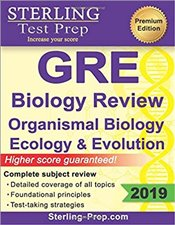 Sterling Test Prep GRE Biology : Review Of Organismal Biology, Ecology And Evolution -