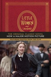 Little Women : The Original Classic Novel Featuring Photos From The Film! - Alcott, Louisa May