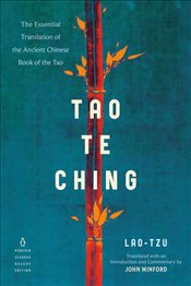 Tao Te Ching : The Essential Translation of the Ancient Chinese Book of the Tao  - Tzu, Lao