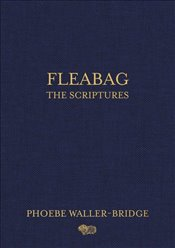 Fleabag : The Scriptures - Waller-Bridge, Phoebe