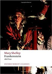 Frankenstein : or The Modern Prometheus : The 1818 Text  - Shelley, Mary Wollstonecraft