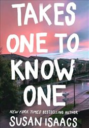 Takes One to Know One - Isaacs, Susan
