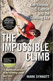 Impossible Climb : Alex Honnold El Capitan and the Climbing Life - Synnott, Mark