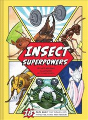 Insect Superpowers : 18 Real Bugs That Smash Zap Hypnotize Sting and Devour! - Messner, Kate