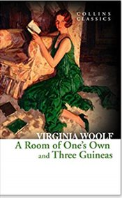 A Room of One's Own and Three Guineas - Woolf, Virginia