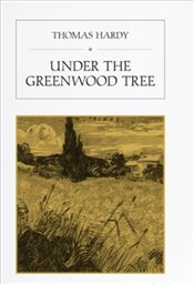 Under the Greenwood Tree - Hardy, Thomas