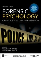 Forensic Psychology : Crime, Justice, Law, Interventions - Davies, Graham M.