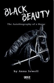 Black Beauty : An Autobiography of a Horse - Sewell, Anna