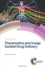 Theranostics And Image Guided Drug Delivery - Thanou, Maya