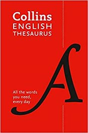 Collins English Thesaurus : 300,000 Synonyms And Antonyms For Everyday Use - Collins Dictionaries