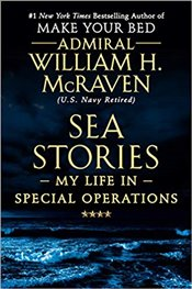 Sea Stories : My Life in Special Operations - McRaven, William H.