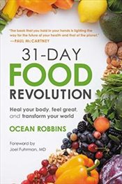 31 Day Food Revolution : Heal Your Body Feel Great and Transform Your World - Robbins, Ocean