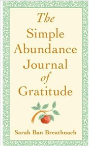 Simple Abundance Journal Of Gratitude - Breathnach, Sarah Ban