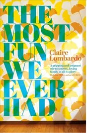 Most Fun We Ever Had - Lombardo, Claire