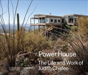 Powerhouse : The Life and Work of Architect Judith Chafee  - Domin, Christopher