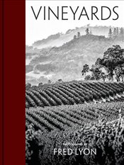 Vineyards : Photographs by Fred Lyon  - Lyon, Fred