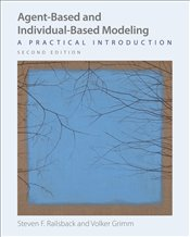 Agent-Based And Individual-Based Modeling 2E : A Practical Introduction  - Railsback, Steven F.