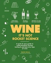 Wine : Its Not Rocket Science - Neiman, Ophélie