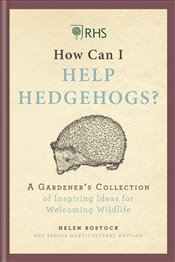 RHS How Can I Help Hedgehogs? - Bostock, Helen